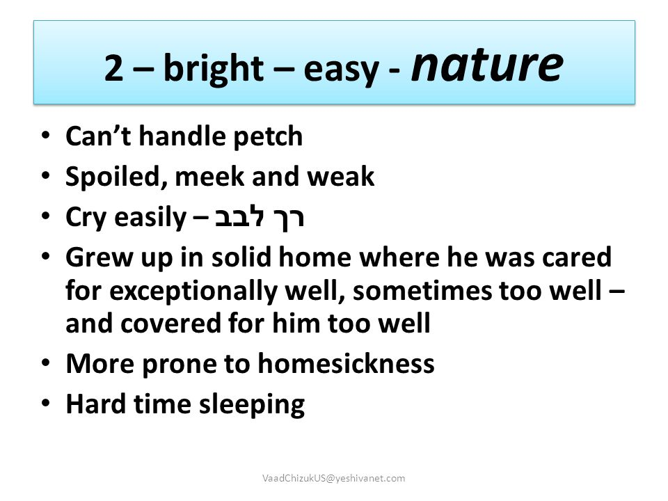 2 – bright – easy - nature Can't handle petch Spoiled, meek and weak