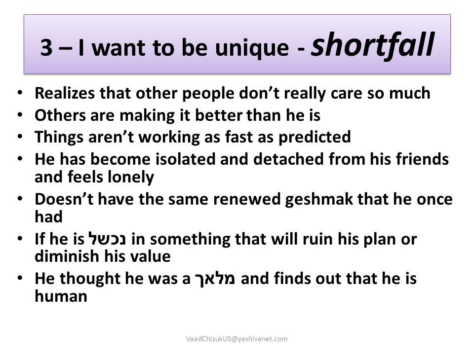 3 – I want to be unique - shortfall
