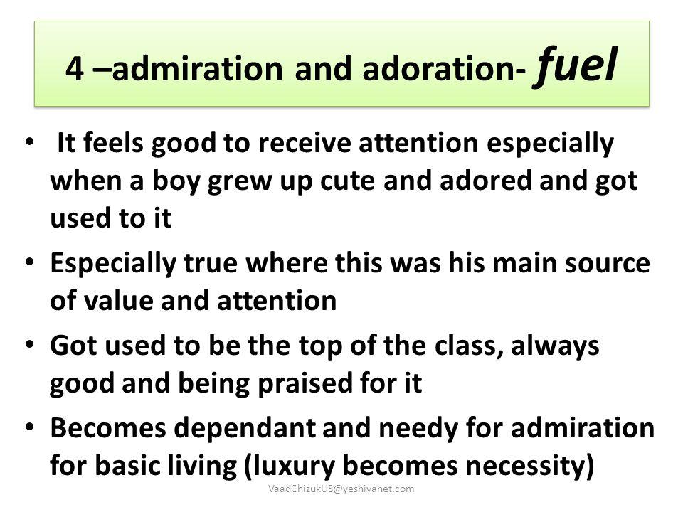 4 –admiration and adoration- fuel