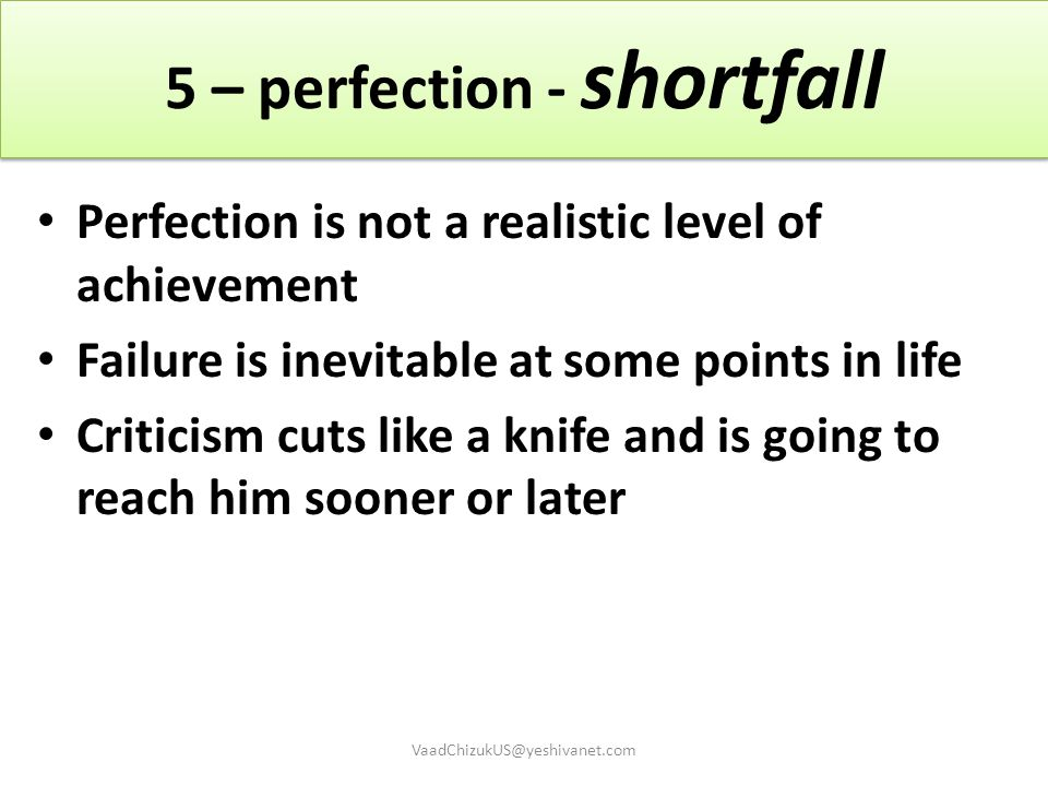 5 – perfection - shortfall