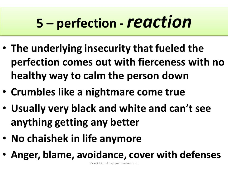 5 – perfection - reaction