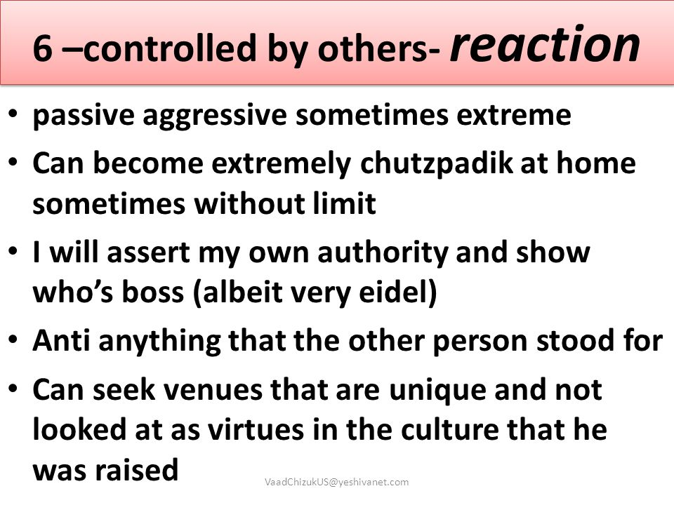 6 –controlled by others- reaction