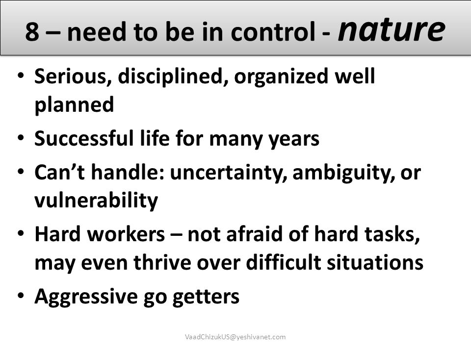 8 – need to be in control - nature