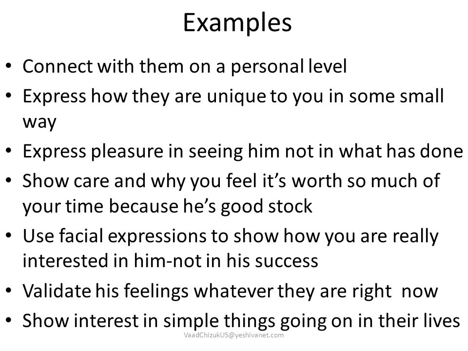 Examples Connect with them on a personal level