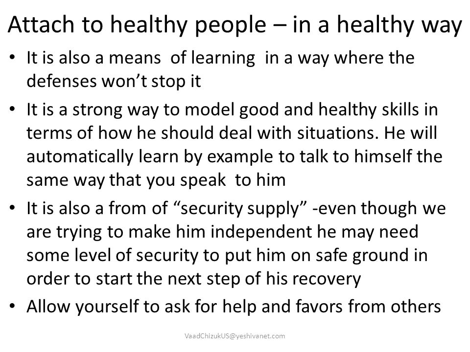 Attach to healthy people – in a healthy way