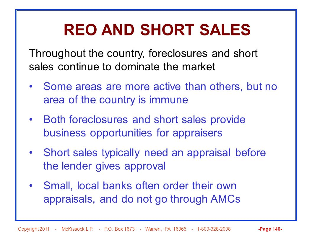 REO AND SHORT SALES Throughout the country, foreclosures and short sales continue to dominate the market.