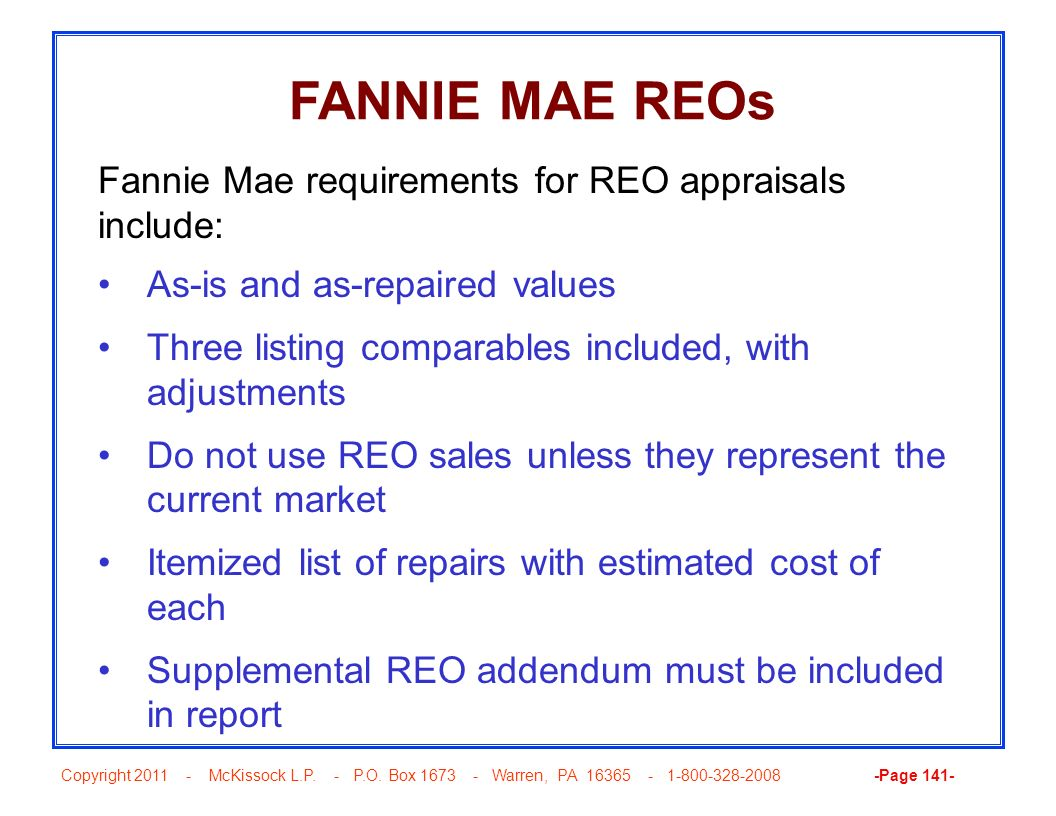 FANNIE MAE REOs Fannie Mae requirements for REO appraisals include: