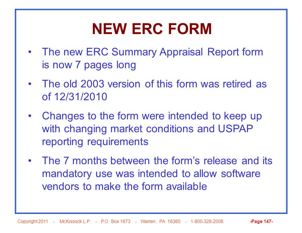 NEW ERC FORM The new ERC Summary Appraisal Report form is now 7 pages long. The old 2003 version of this form was retired as of 12/31/2010.
