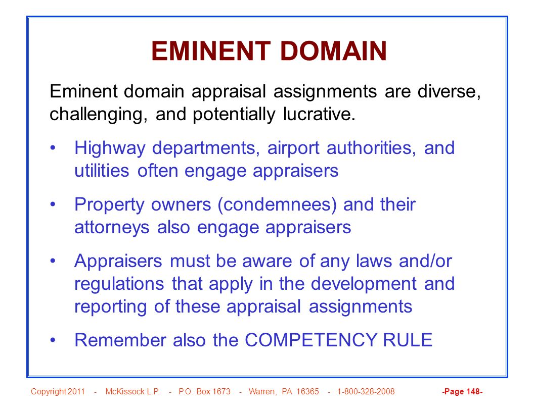 EMINENT DOMAIN Eminent domain appraisal assignments are diverse, challenging, and potentially lucrative.
