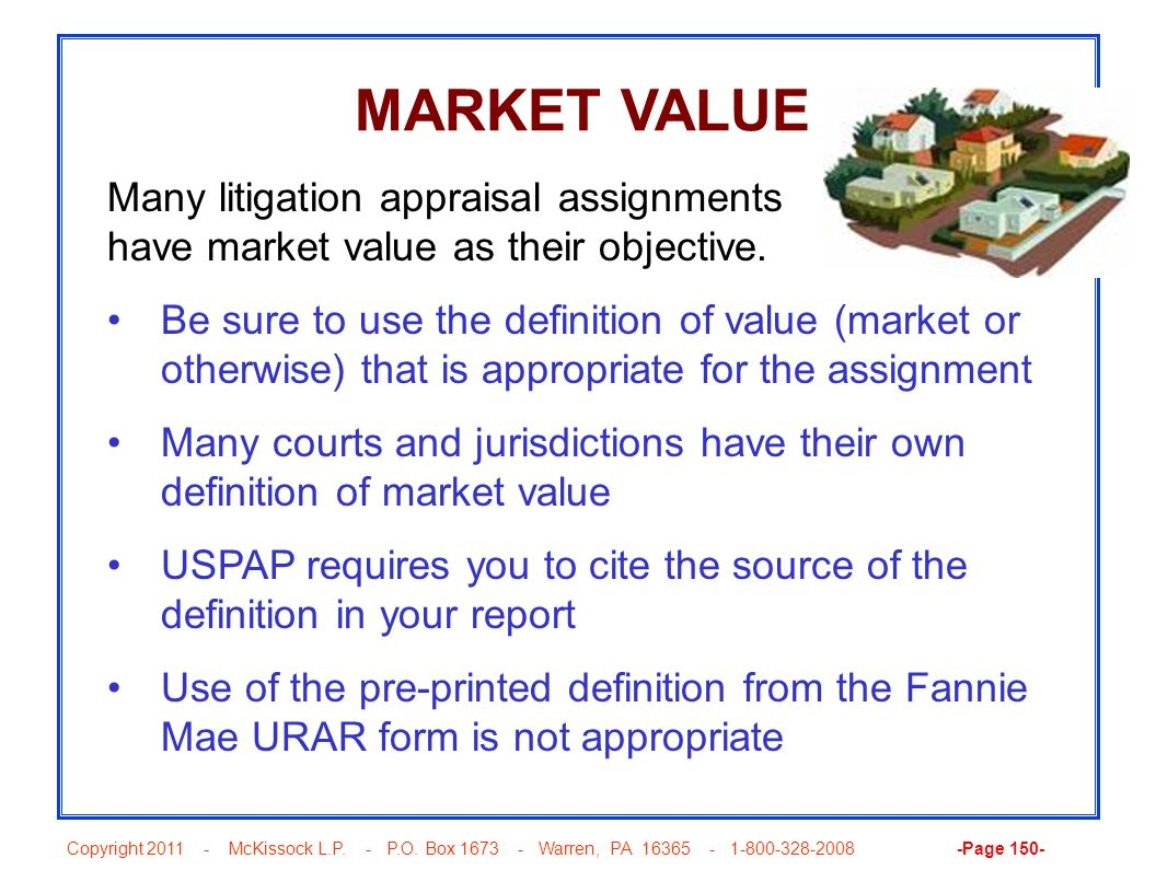 MARKET VALUE Many litigation appraisal assignments have market value as their objective.