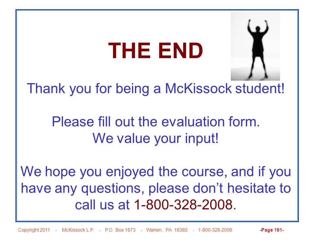 THE END Thank you for being a McKissock student!