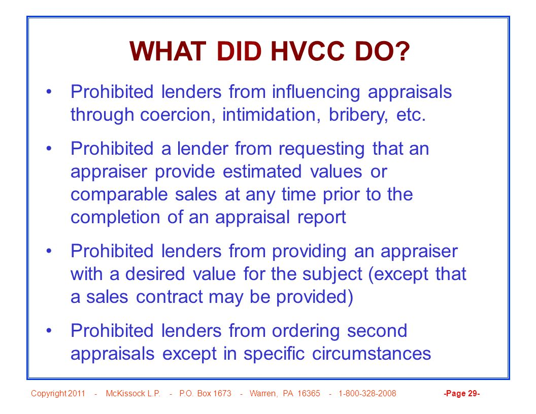 WHAT DID HVCC DO Prohibited lenders from influencing appraisals through coercion, intimidation, bribery, etc.