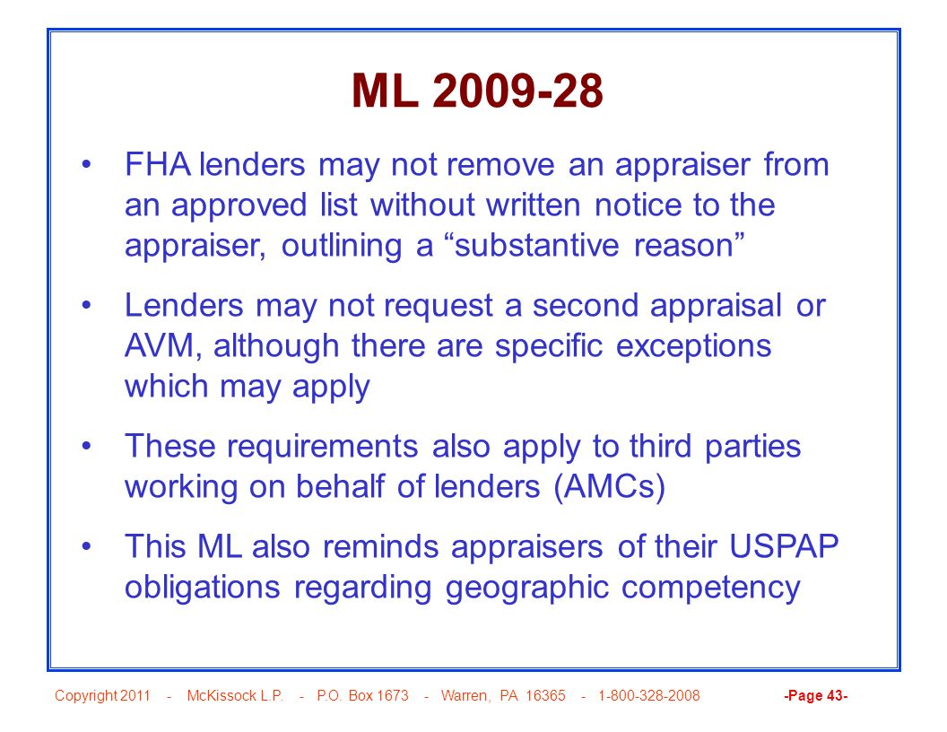 ML FHA lenders may not remove an appraiser from an approved list without written notice to the appraiser, outlining a substantive reason