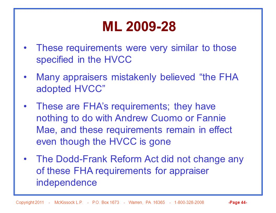 ML 2009-28 These requirements were very similar to those specified in the HVCC. Many appraisers mistakenly believed the FHA adopted HVCC