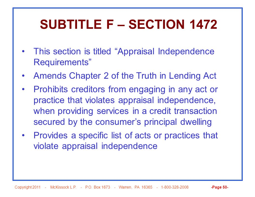 SUBTITLE F – SECTION 1472 This section is titled Appraisal Independence Requirements Amends Chapter 2 of the Truth in Lending Act.