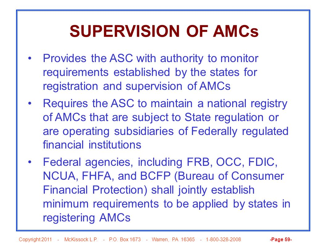 SUPERVISION OF AMCs Provides the ASC with authority to monitor requirements established by the states for registration and supervision of AMCs.