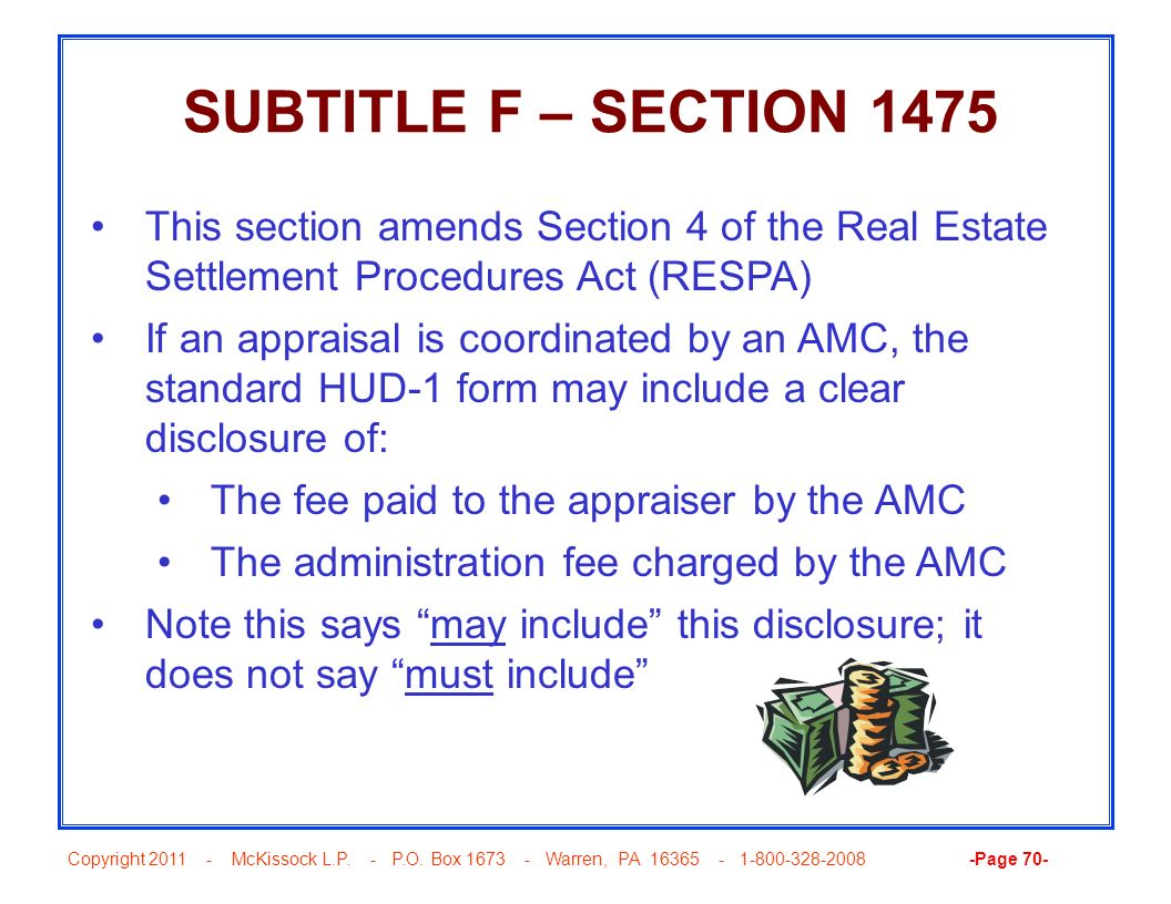 SUBTITLE F – SECTION 1475 This section amends Section 4 of the Real Estate Settlement Procedures Act (RESPA)