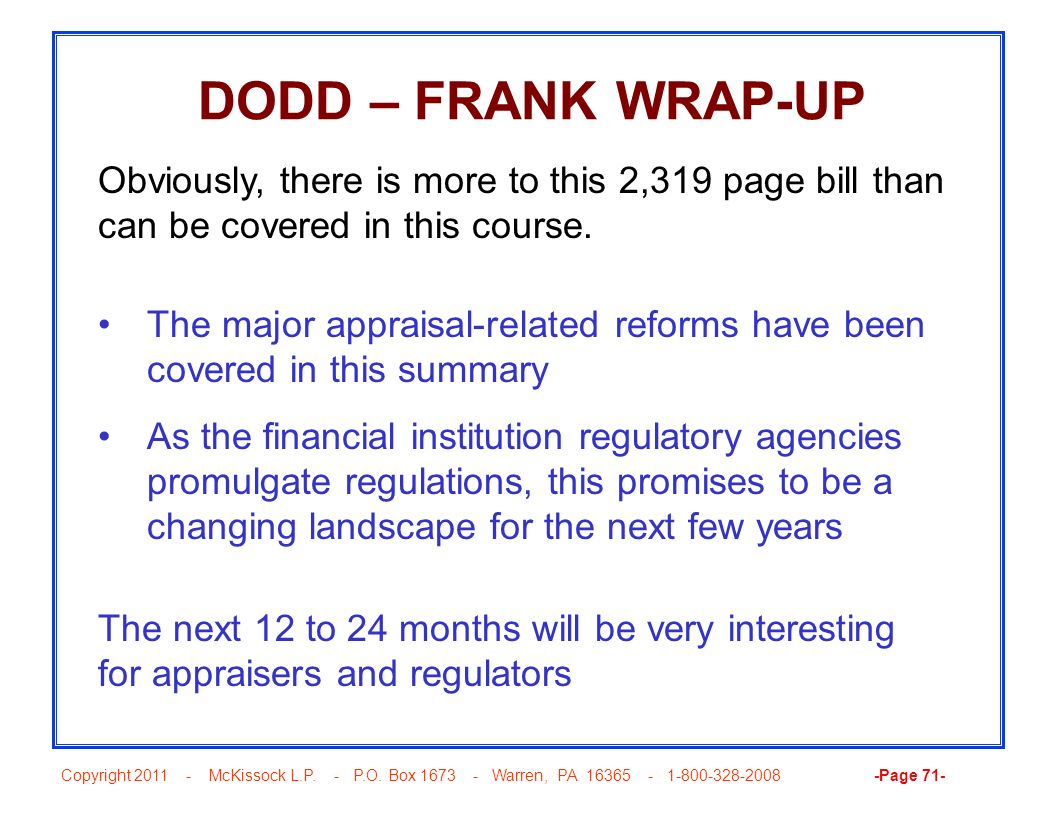 DODD – FRANK WRAP-UP Obviously, there is more to this 2,319 page bill than can be covered in this course.