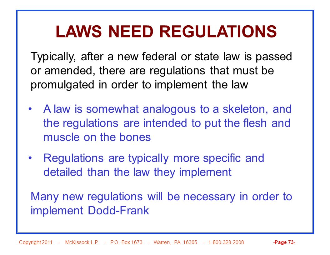 LAWS NEED REGULATIONS