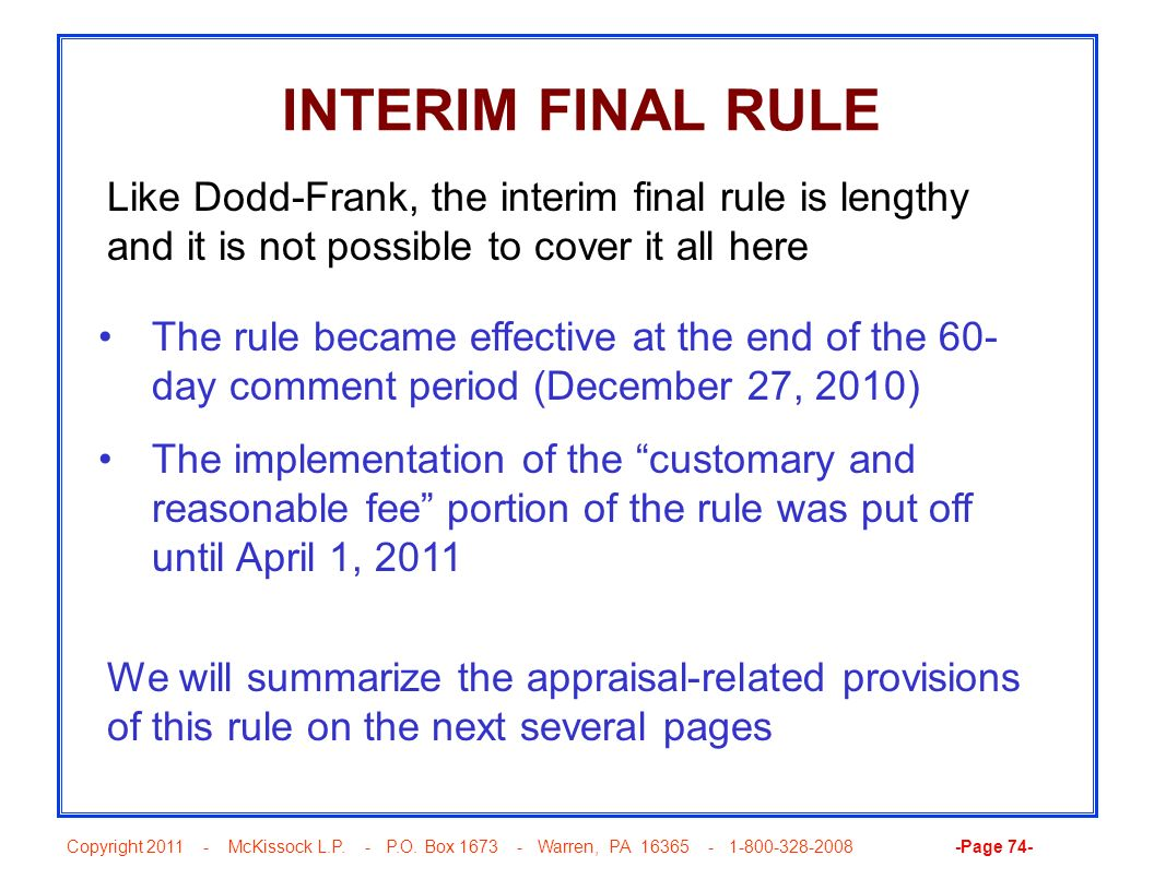 INTERIM FINAL RULE Like Dodd-Frank, the interim final rule is lengthy and it is not possible to cover it all here.
