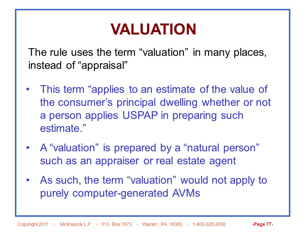 VALUATION The rule uses the term valuation in many places, instead of appraisal