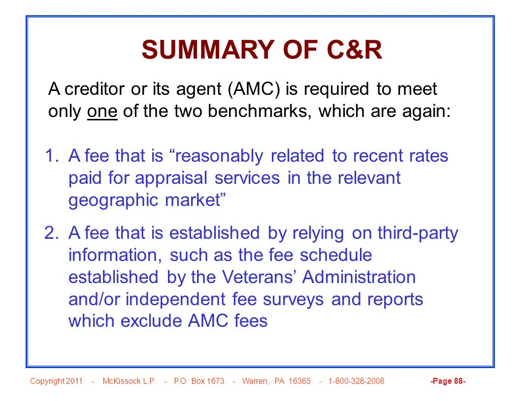 SUMMARY OF C&R A creditor or its agent (AMC) is required to meet only one of the two benchmarks, which are again:
