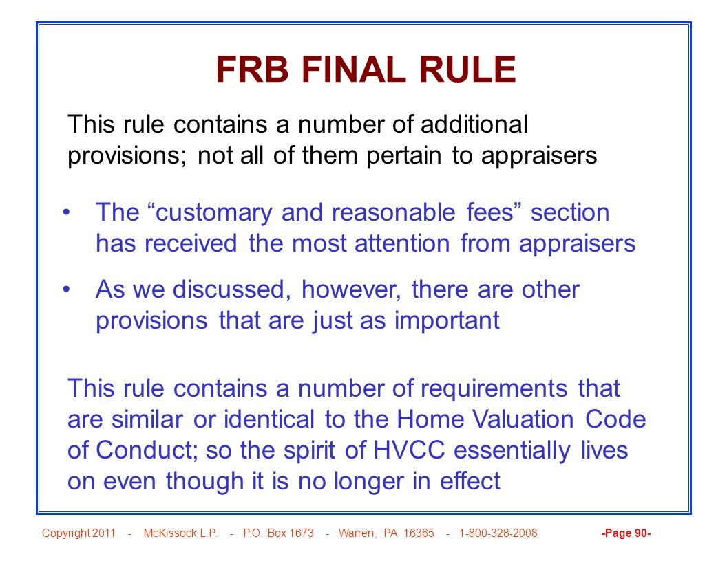 FRB FINAL RULE This rule contains a number of additional provisions; not all of them pertain to appraisers.