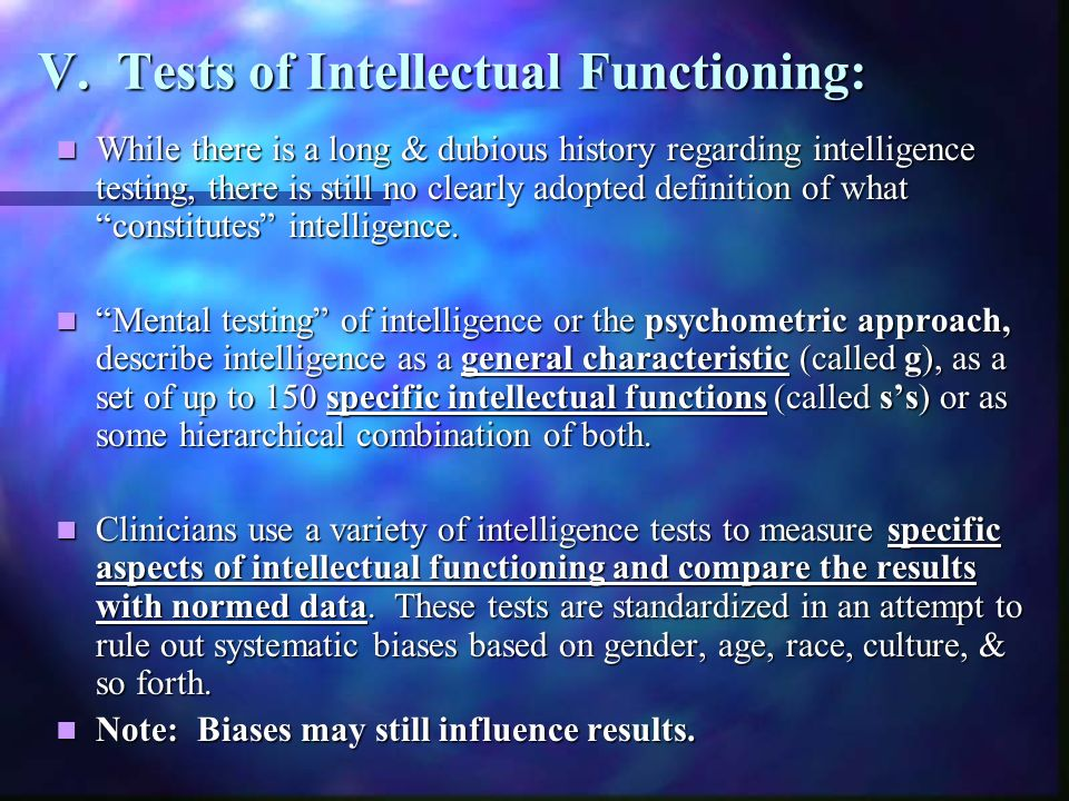 V. Tests of Intellectual Functioning: