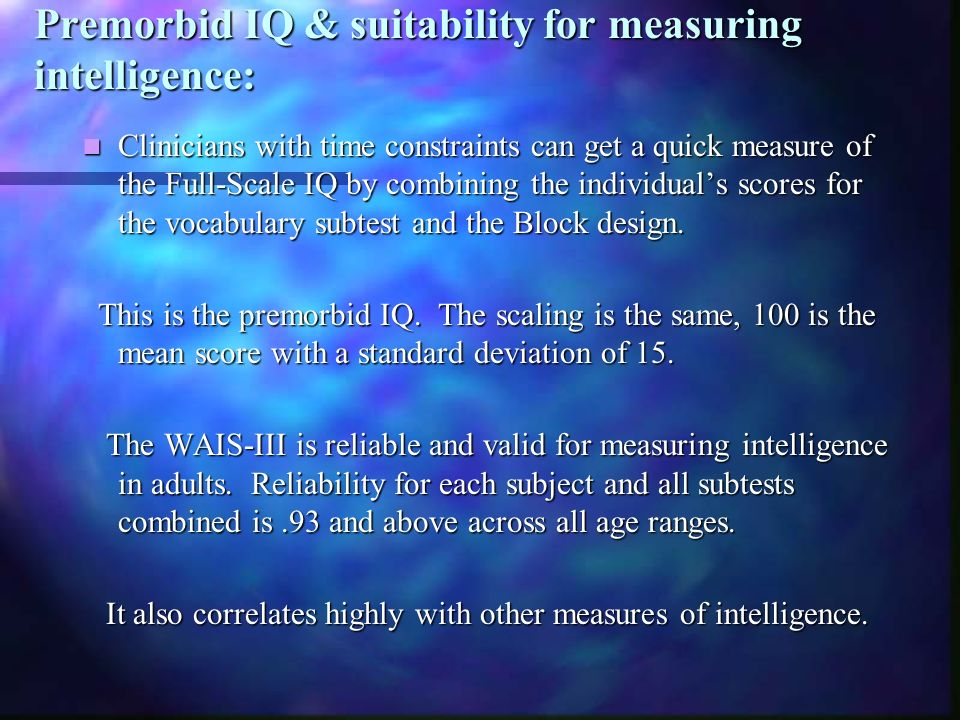 Premorbid IQ & suitability for measuring intelligence: