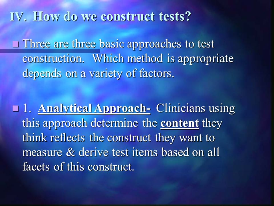 IV. How do we construct tests