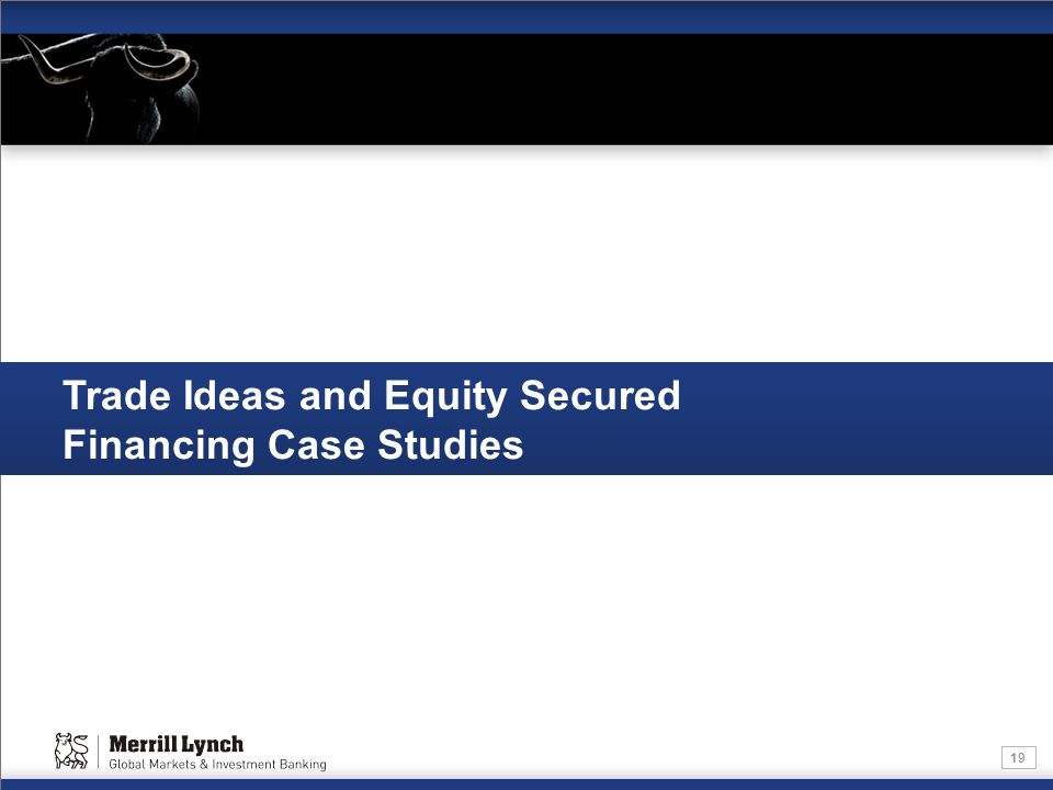Trade Ideas and Equity Secured Financing Case Studies