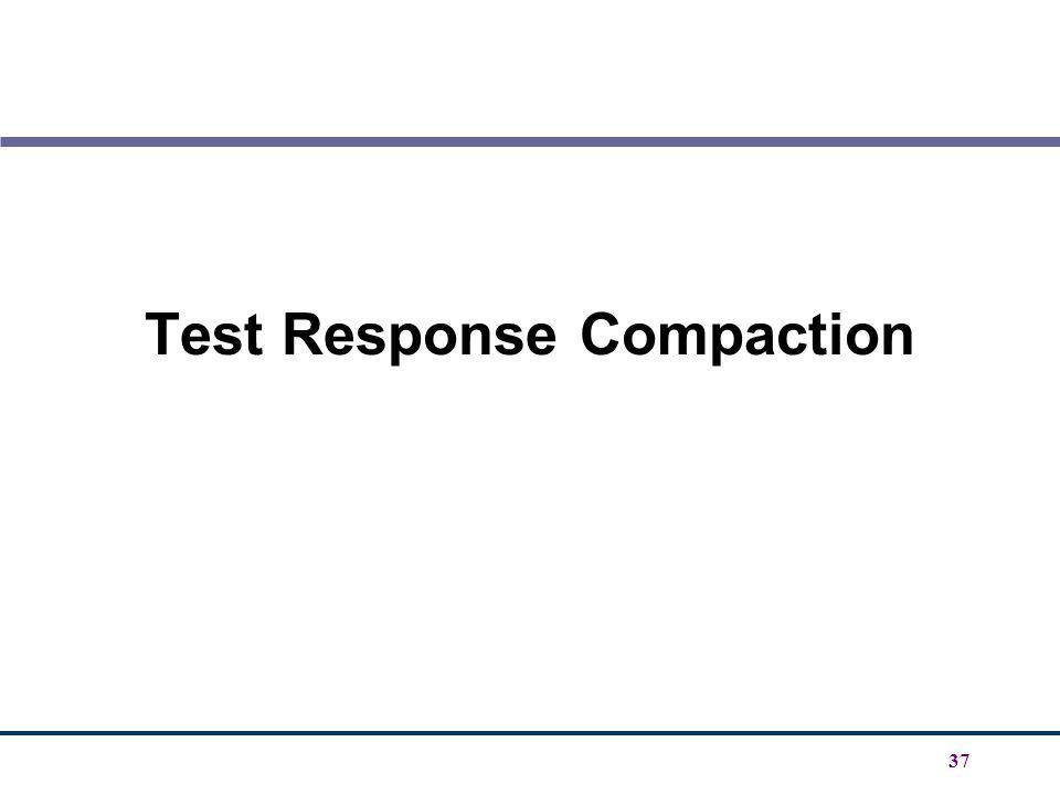 Test Response Compaction