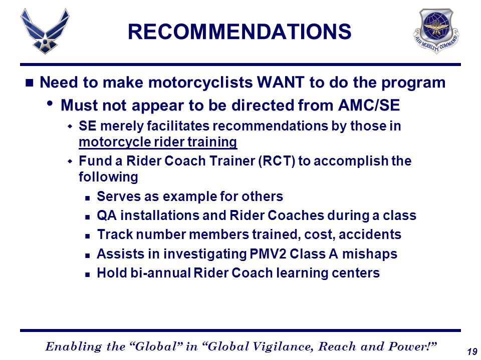 RECOMMENDATIONS Need to make motorcyclists WANT to do the program
