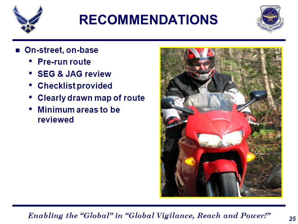 RECOMMENDATIONS On-street, on-base Pre-run route SEG & JAG review