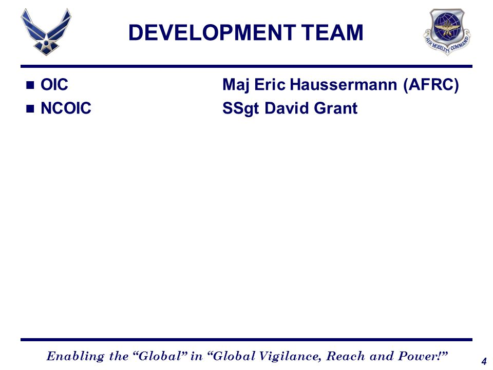 DEVELOPMENT TEAM OIC Maj Eric Haussermann (AFRC)