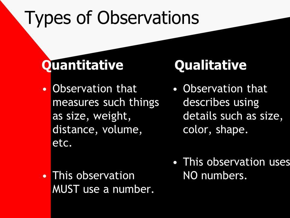 Types of Observations Quantitative Qualitative