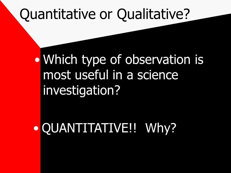 Quantitative or Qualitative