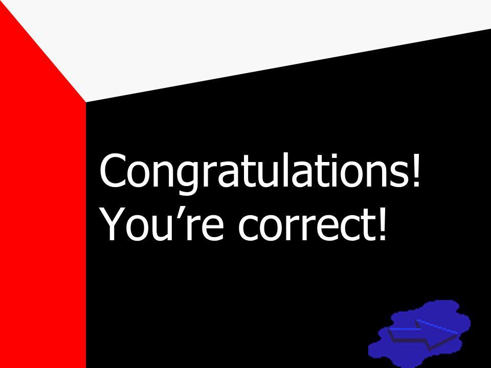 Congratulations! You're correct!