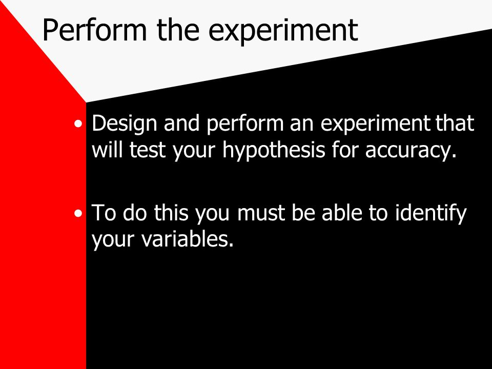 Perform the experiment