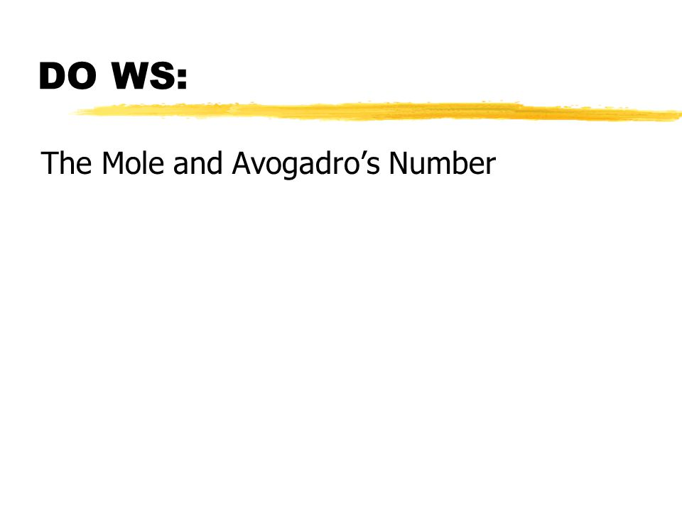 DO WS: The Mole and Avogadro's Number