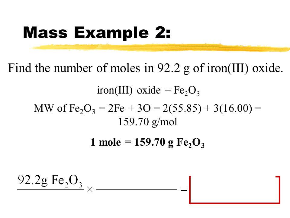 MW of Fe2O3 = 2Fe + 3O = 2(55.85) + 3(16.00) = 159.70 g/mol