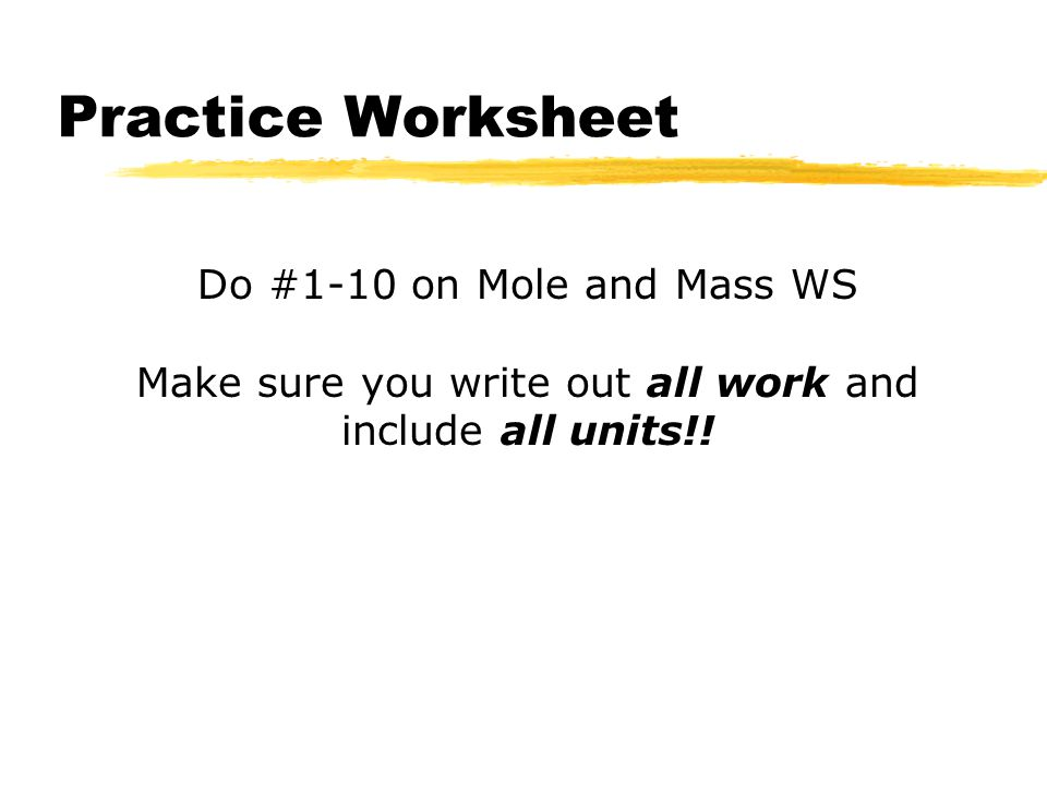 Make sure you write out all work and include all units!!