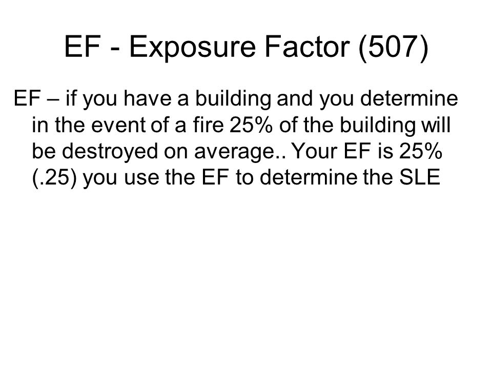 EF - Exposure Factor (507)