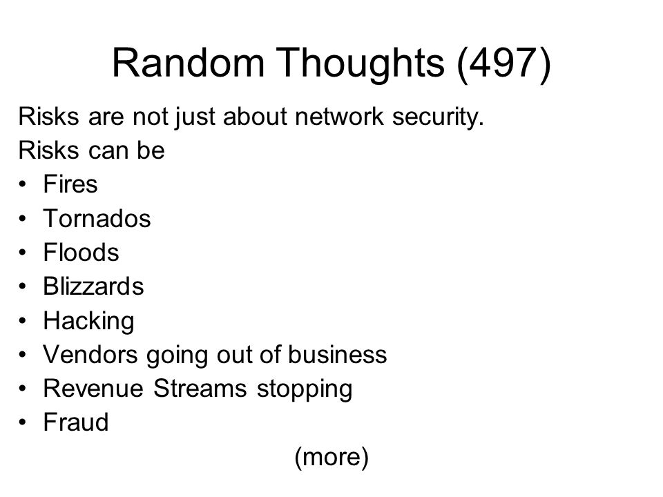 Random Thoughts (497) Risks are not just about network security.
