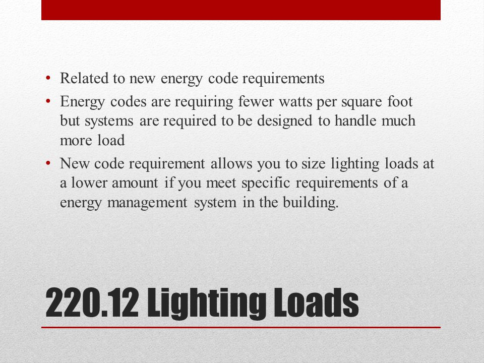 220.12 Lighting Loads Related to new energy code requirements