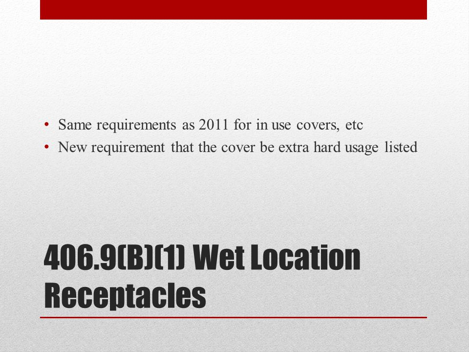 406.9(B)(1) Wet Location Receptacles