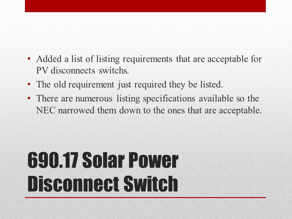 690.17 Solar Power Disconnect Switch