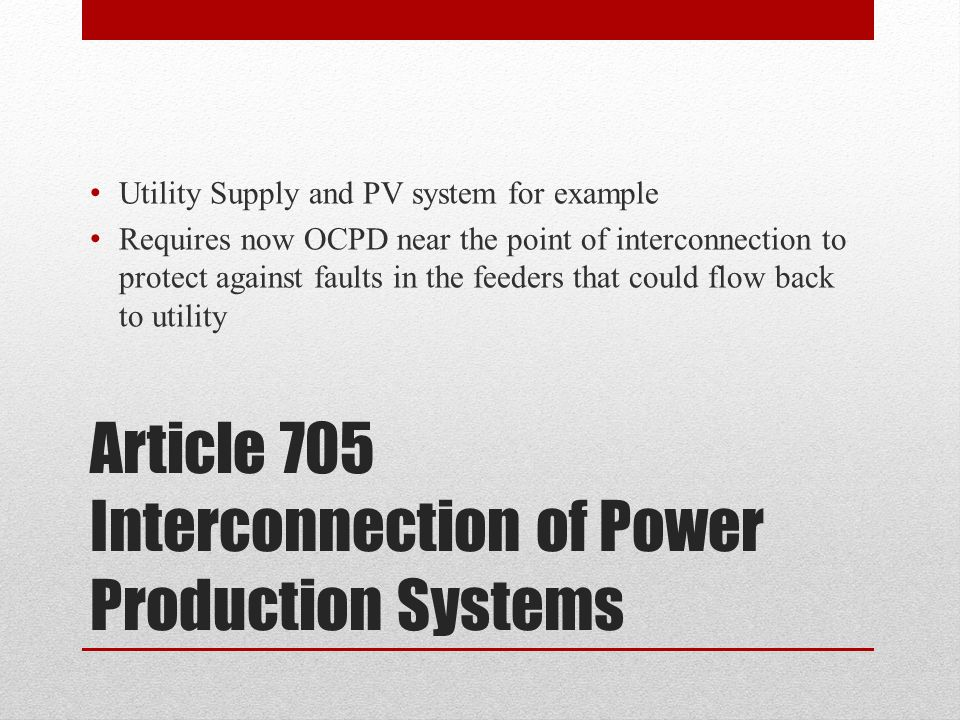 Article 705 Interconnection of Power Production Systems