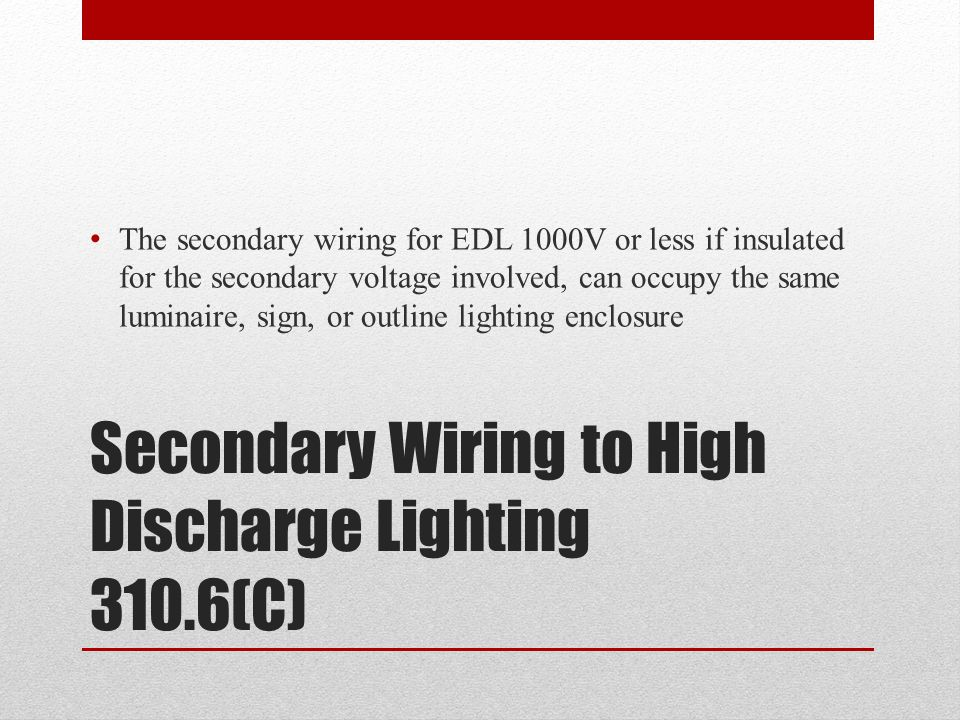 Secondary Wiring to High Discharge Lighting 310.6(C)