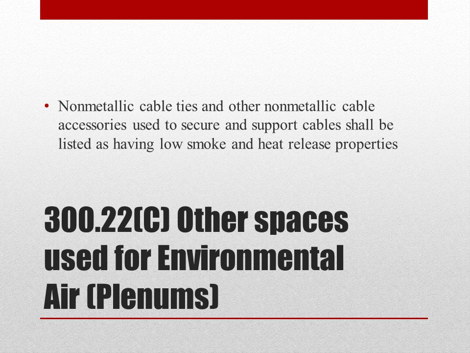 300.22(C) Other spaces used for Environmental Air (Plenums)
